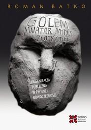 okładka Golem Awatar Midas Złoty Cielec Organizacja, Ebook | Roman Batko
