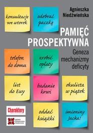okładka Pamięć prospektywna Geneza mechanizmy deficyty, Ebook | Agnieszka Niedźwieńska