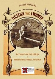 okładka Muzyka we Lwowie, Ebook | Michał Piekarski
