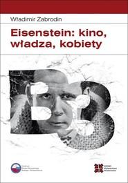 okładka Eisenstein: kino, władza, kobiety, Ebook | Władimir Zabrodin