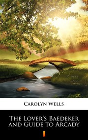 okładka The Lover's Baedeker and Guide to Arcady, Ebook | Carolyn Wells
