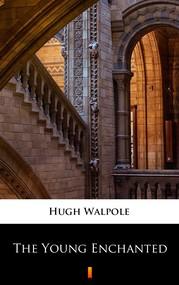 okładka The Young Enchanted, Ebook | Hugh Walpole