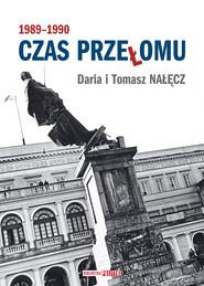 okładka Czas przełomu 1989-1990, Ebook | Daria Nałęcz, Tomasz Nałęcz