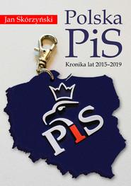 okładka Polska PiS. Kronika z lat 2015-2019, Ebook | Jan Skórzyński