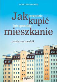 okładka Jak korzystnie kupić lub sprzedać mieszkanie, Ebook | Jacek Chołoniewski