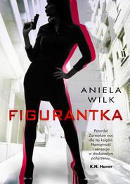 okładka Figurantka, Ebook | Aniela Wilk