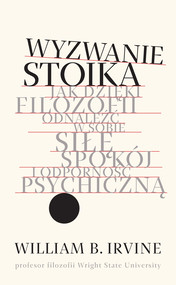 okładka Wyzwanie stoika, Ebook | prof. William B. Irvine Irvine