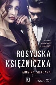 okładka Rosyjska księżniczka. Dziedzictwo. Tom 1. , Ebook | Monika Skabara
