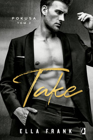 okładka Take. Pokusa. Tom 2. , Ebook | Ella Frank