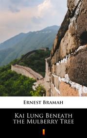 okładka Kai Lung Beneath the Mulberry Tree, Ebook | Ernest Bramah