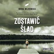 okładka Zostawić ślad, Audiobook | Iwona Wilmowska