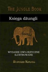 okładka Księga dżungli. Wydanie dwujęzyczne z gratisami, Ebook | Rudyard Kipling