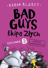 okładka Bad Guys. Ekipa Złych. Odcinek 3 Futrzak kontratakuje, Ebook | Aaron Blabey