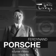 okładka Ferdynand Porsche. Inżynier Hitlera i jego następcy (1875-2020), Audiobook | Pawlak Renata