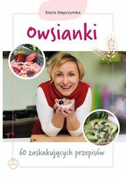 okładka Owsianki. 60 zaskakujących przepisów, Ebook   Stępczyńska Edyta