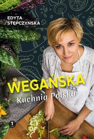 okładka Wegańska kuchnia Polska, Ebook   Stępczyńska Edyta