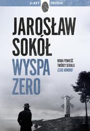 okładka Wyspa zero, Ebook | Jarosław Sokół