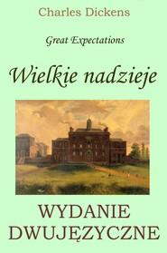 okładka Wielkie nadzieje. Wydanie dwujęzyczne polsko-angielskie z gratisami, Ebook | Charles Dickens