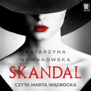 okładka Skandal, Audiobook | Nowakowska Katarzyna