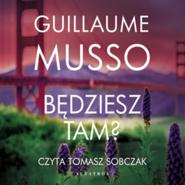 okładka Będziesz tam?, Audiobook | Guillaume Musso