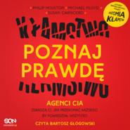 okładka Poznaj prawdę. Agenci CIA zdradzą ci, jak przekonać każdego, by powiedział wszystko, Audiobook   Mike Floyd