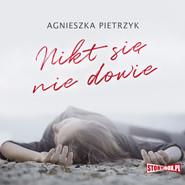 okładka Nikt się nie dowie, Audiobook | Agnieszka Pietrzyk