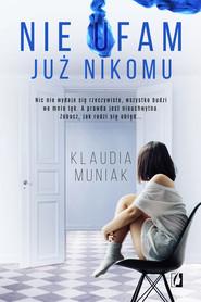 okładka Nie ufam już nikomu, Ebook | Klaudia Muniak