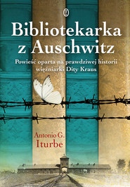 okładka Bibliotekarka z Auschwitz, Ebook | Antonio G. Iturbe