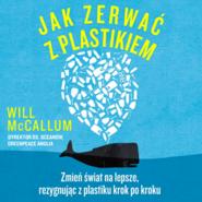 okładka Jak zerwać z plastikiem, Audiobook   McCallum Will