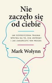 okładka Nie zaczęło się od ciebie., Ebook | Mark Wolynn