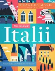 okładka Pod słońcem Italii, Ebook | Frances Mayes, Ondine Cohane