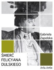 okładka Śmierć Felicyana Dulskiego, Ebook | Gabriela Zapolska