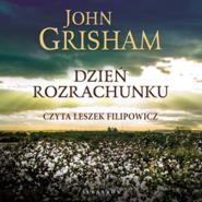 okładka Dzień rozrachunku, Audiobook | John  Grisham