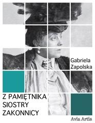 okładka Z pamiętnika siostry zakonnicy, Ebook | Gabriela Zapolska