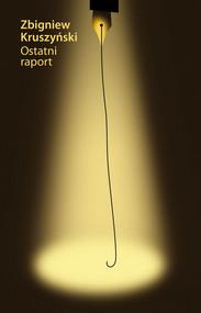okładka Ostatni raport, Ebook | Kruszyński Zbigniew