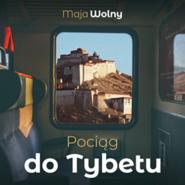 okładka Pociąg do Tybetu, Audiobook | Maja Wolny