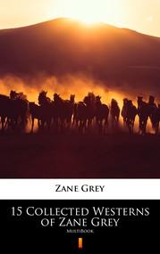 okładka 15 Collected Westerns of Zane Grey, Ebook | Zane Grey