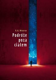 okładka Podróże poza ciałem, Ebook | Robert. A. Monroe