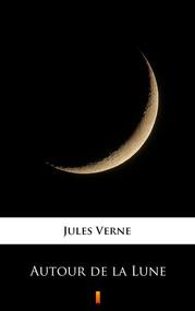 okładka Autour de la Lune, Ebook | Jules Verne