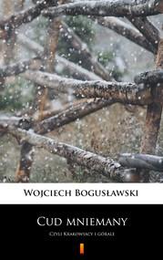 okładka Cud mniemany, Ebook | Wojciech Bogusławski