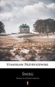 okładka Śnieg, Ebook | Stanisław Przybyszewski