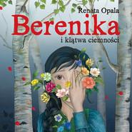 okładka Berenika i klątwa ciemności (audiobook), Audiobook | Renata Opala
