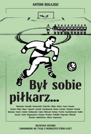 okładka Był sobie piłkarz..., Ebook | Bugajski Antoni