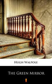 okładka The Green Mirror, Ebook | Hugh Walpole