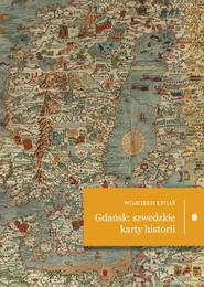 okładka Gdańsk: szwedzkie karty historii, Ebook | Wojciech Łygaś