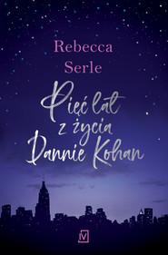 okładka Pięć lat z życia Dannie Kohan, Ebook | Rebecca Serle