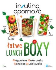 okładka Insulinooporność. Łatwe lunchboxy, Ebook | Dominika Musiałowska, Magdalena Makarowska