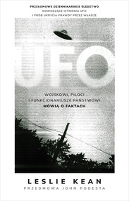 okładka UFO. Wojskowi, piloci i funkcjonariusze państwowi mówią o faktach, Ebook   Leslie Kean