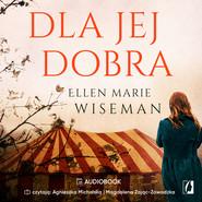 okładka Dla jej dobra, Audiobook | Ellen Marie Wiseman
