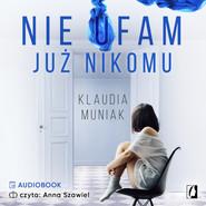 okładka Nie ufam już nikomu, Audiobook   Klaudia Muniak